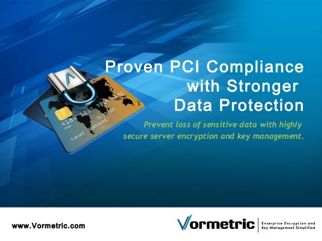 Vormetric data security  complying with pci dss encryption rules