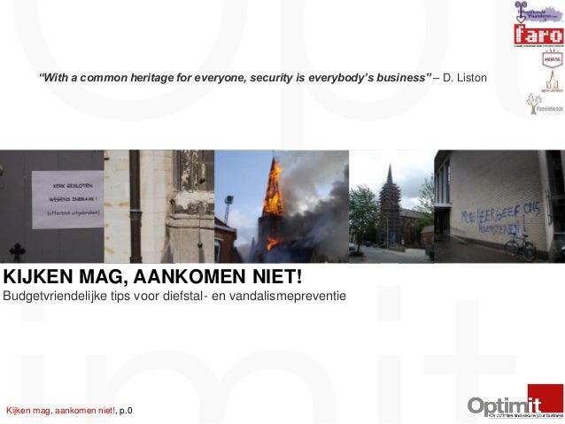 """Kijken mag, aankomen niet!, p.0 """"With a common heritage for everyone, security is everybody's business"""" – D. Liston KIJKEN..."""