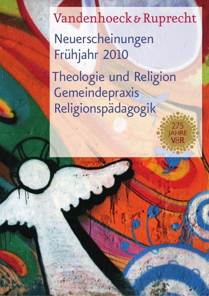 Vandenhoeck & Ruprecht Neuerscheinungen Frühjahr 2010 Theologie und Religion Gemeindepraxis Religionspädagogik