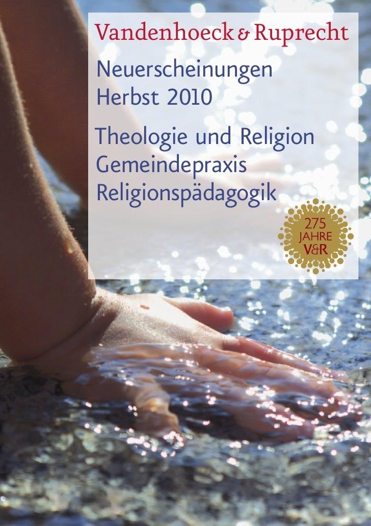 Vandenhoeck & Ruprecht Neuerscheinungen Herbst 2010 Theologie und Religion Gemeindepraxis Religionspädagogik