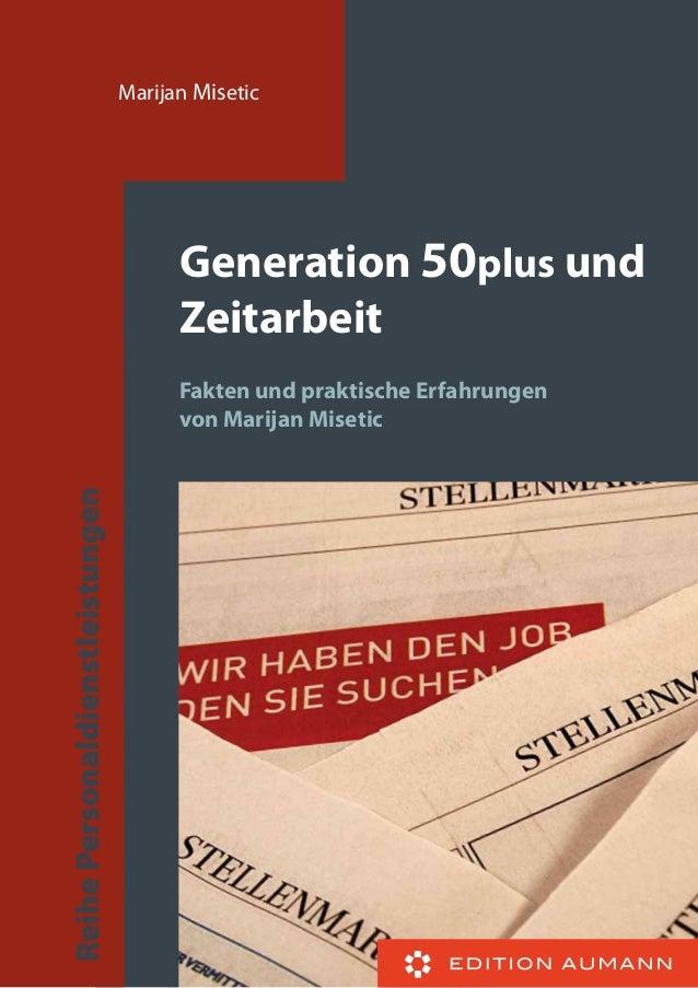 Marijan Misetic  Generation 50plus und Zeitarbeit  Reihe Personaldienstleistungen  Fakten und praktische Erfahrungen von M...