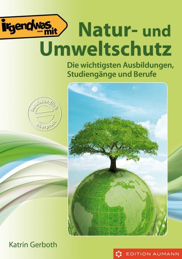 Katrin Gerboth  Irgendwas mit...  Natur- und Umweltschutz Die wichtigsten Ausbildungen, Studiengänge und Sonstigen Berufe ...