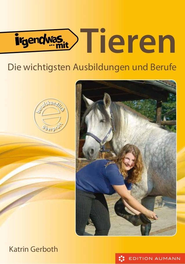 ...  Tieren  Die wichtigsten Ausbildungen und Berufe  Katrin Gerboth