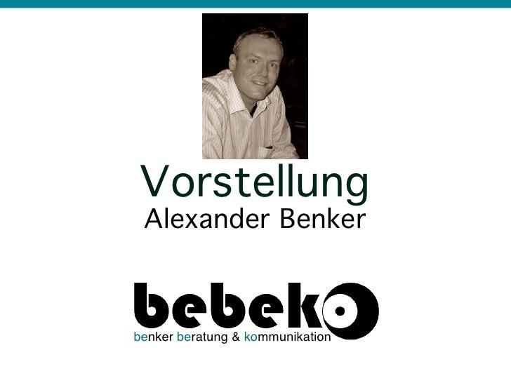 Vorstellung Alexander Benkerbenker beratung & kommunikation