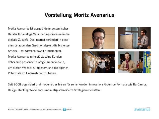 Vorstellung Moritz AvenariusMoritz Avenarius ist ausgebildeter systemischerBerater für analoge Veränderungsprozesse in die...