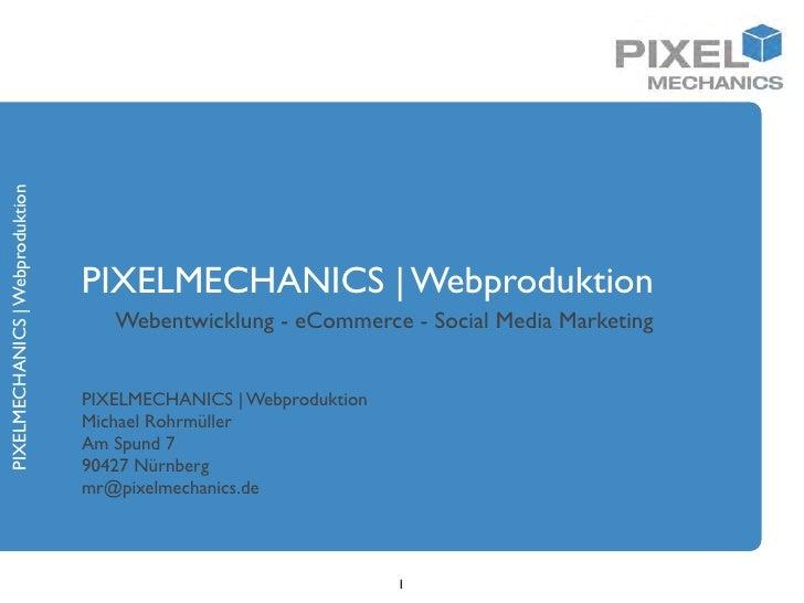 PIXELMECHANICS | Webproduktion [MR]                                           PIXELMECHANICS                              ...