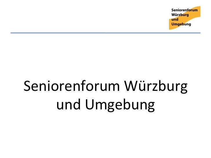 Seniorenforum Würzburg      und Umgebung