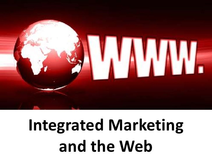 Integrated Marketing and the Web<br />