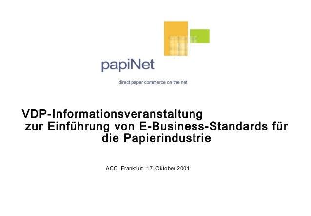 VDP-Informationsveranstaltung zur Einführung von E-Business-Standards für die Papierindustrie ACC, Frankfurt, 17. Oktober ...