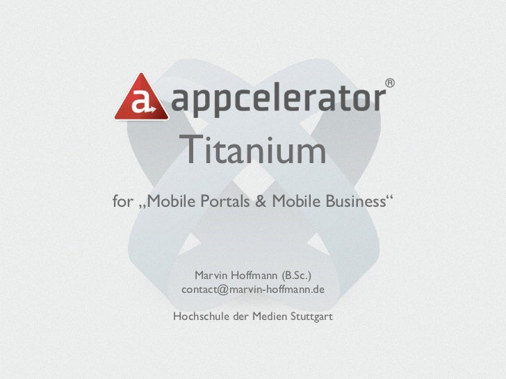 "Titaniumfor ""Mobile Portals & Mobile Business""           Marvin Hoffmann (B.Sc.)         contact@marvin-hoffmann.de       ..."