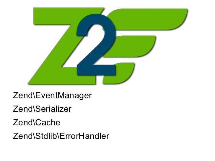 Zend\EventManager, Zend\Serializer and Zend\Cache