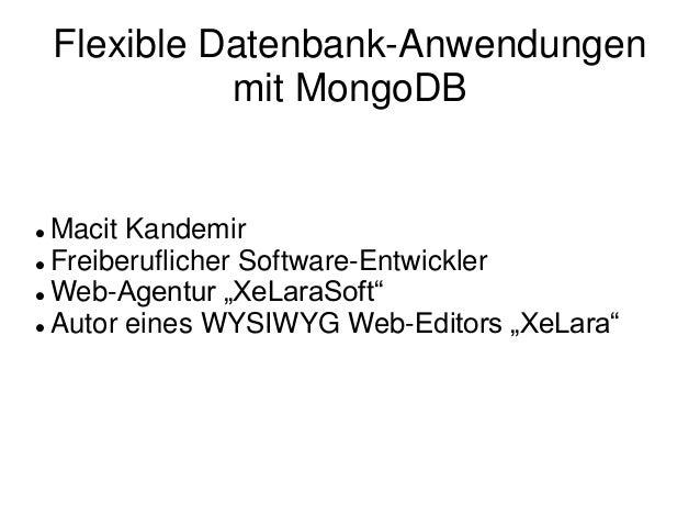 """Flexible Datenbank-Anwendungen mit MongoDB  Macit Kandemir  Freiberuflicher Software-Entwickler  Web-Agentur """"XeLaraSof..."""