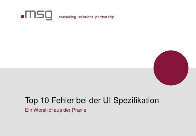 .consulting .solutions .partnership Top 10 Fehler bei der UI Spezifikation Ein Worst-of aus der Praxis