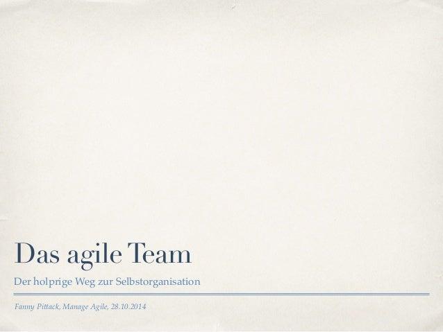 Das agile Team  Der holprige Weg zur Selbstorganisation  Fanny Pittack, Manage Agile, 28.10.2014