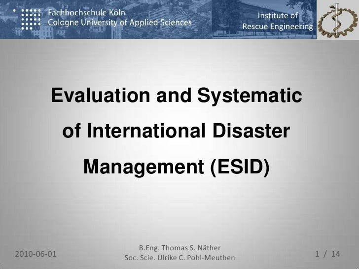 Evaluation and Systematic of International Disaster Management (ESID)<br />