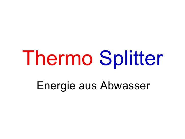 Thermo   Splitter Energie aus Abwasser