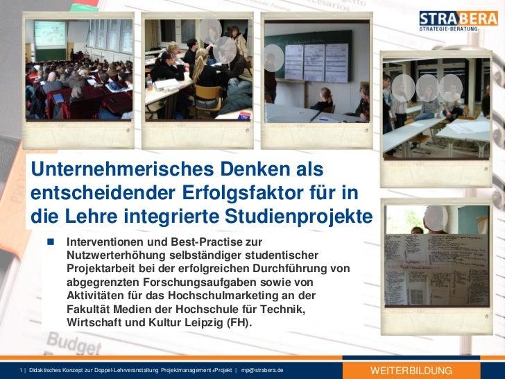 Vortrag Unternehmerisches Denken als entscheidender Erfolgsfaktor für in die Lehre integrierte Studienprojekte