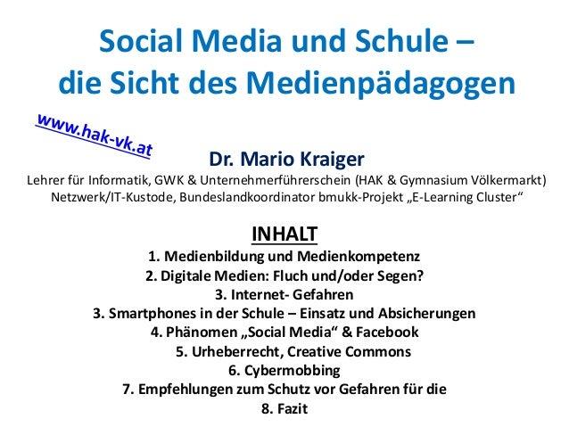 Social Media und Schule – die Sicht des Medienpädagogen Dr. Mario Kraiger Lehrer für Informatik, GWK & Unternehmerführersc...