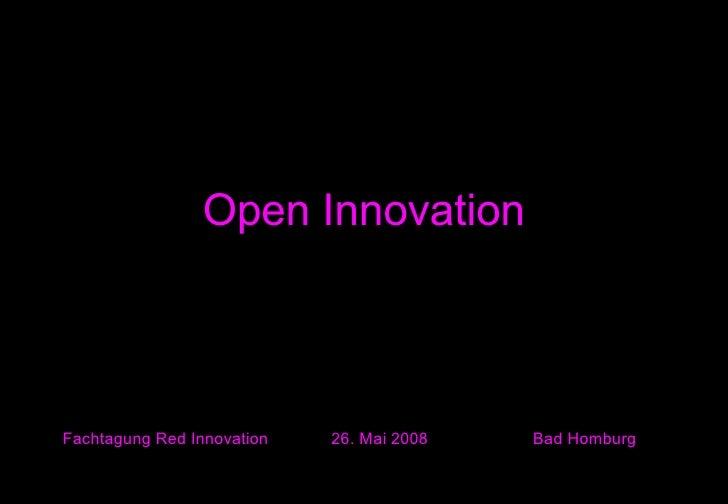 Open Innovation Fachtagung Red Innovation 26. Mai 2008  Bad Homburg