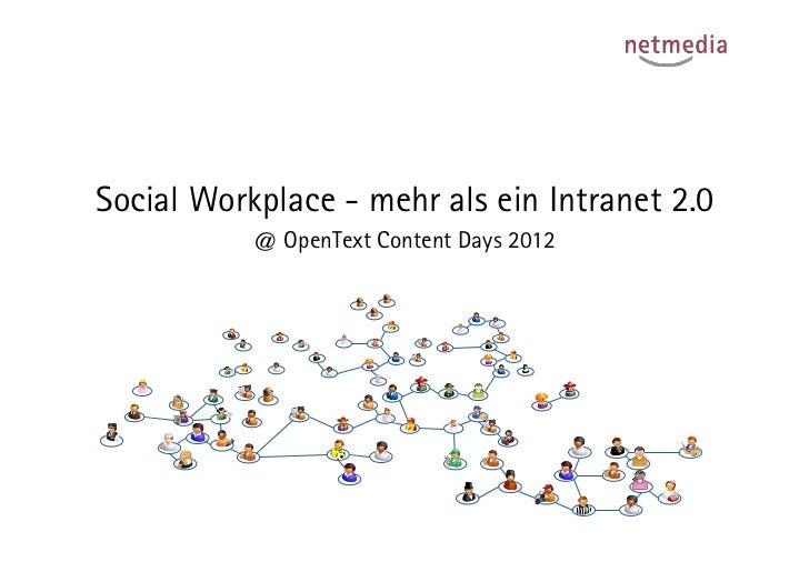 Social Workplace - mehr als ein Intranet 2.0           @ OpenText Content Days 2012
