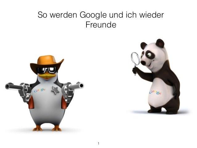So werden Google und ich wieder Freunde 1