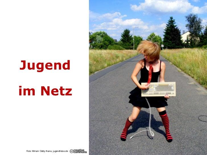 Jugendim Netz Foto: Miriam Oddy Ihana, jugendfotos.de