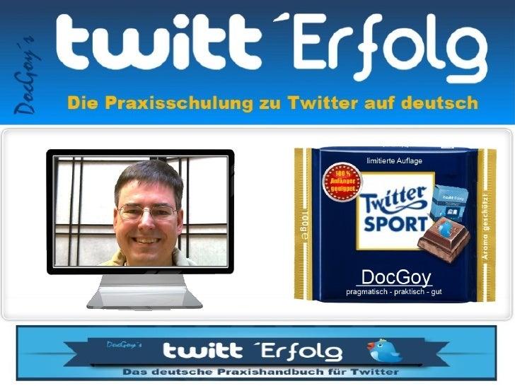 Mein Name ist Dr.Reinhard Goy - DocGoyund ich helfe bei Twitter   sowie den ersten Schritten im Internet-      Marketing. ...