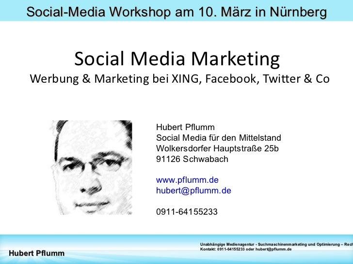 Social Media Marketing  Werbung & Marketing bei XING, Facebook, Twitter & Co Hubert Pflumm Social Media für den Mittelstan...