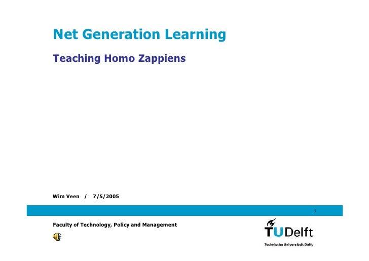 Net Generation Learning Teaching Homo Zappiens     Wim Veen /    7/5/2005                                                 ...