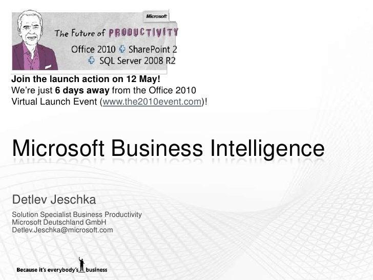 Microsoft Business Intelligence<br />Detlev Jeschka<br />Solution Specialist Business Productivity<br />Microsoft Deutschl...