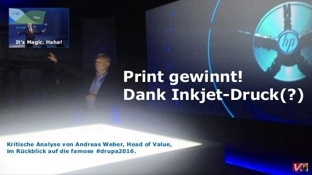 Print gewinnt! Dank Inkjet-Druck(?) Kritische Analyse von Andreas Weber, Head of Value, im Rückblick auf die famose #drupa...