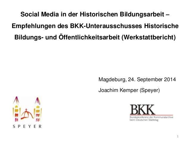 Social Media in der Historischen Bildungsarbeit –  Empfehlungen des BKK-Unterausschusses Historische  Bildungs- und Öffent...