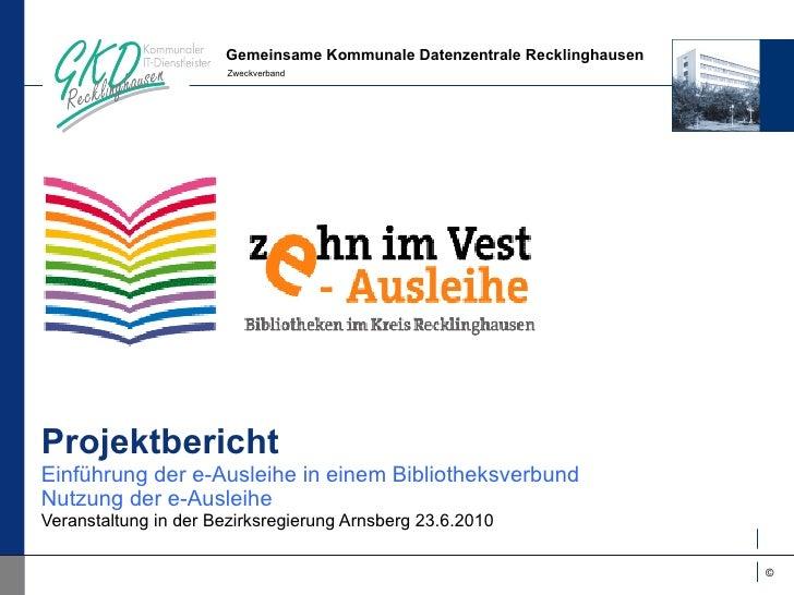 Projektbericht Einführung der e-Ausleihe in einem Bibliotheksverbund Nutzung der e-Ausleihe Veranstaltung in der Bezirksre...