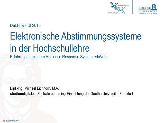 15. September 2016 Elektronische Abstimmungssysteme in der Hochschullehre Erfahrungen mit dem Audience Response System edu...