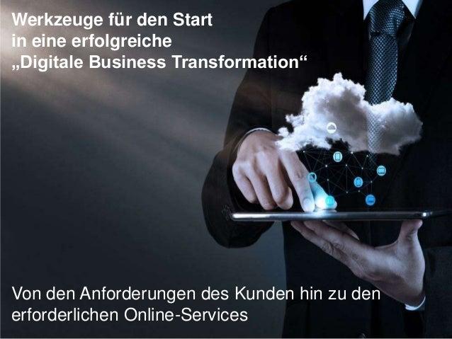 """29.09.2016 © StratOz GmbH 2016 1 Werkzeuge für den Start in eine erfolgreiche """"Digitale Business Transformation"""" Von den A..."""