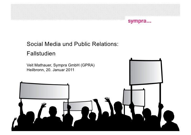 Social Media und Public Relations:FallstudienVeit Mathauer, Sympra GmbH (GPRA)Heilbronn, 20. Januar 2011                  ...