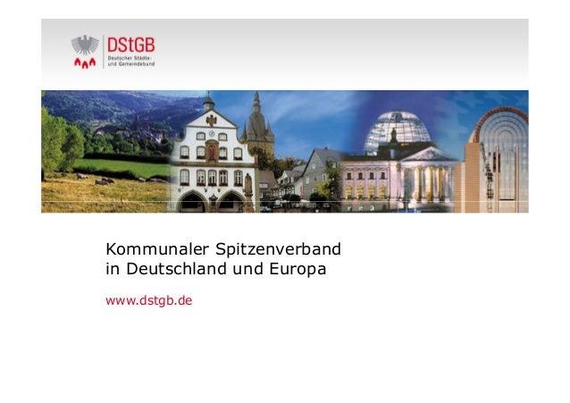 Kommunaler Spitzenverband in Deutschland und Europa www.dstgb.de 1/24