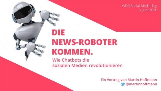 Die News-Roboter kommen: Wie Chatbots die sozialen Medien revolutionieren