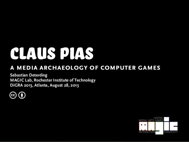 Claus Pias: A Media Archaeology of Computer Games