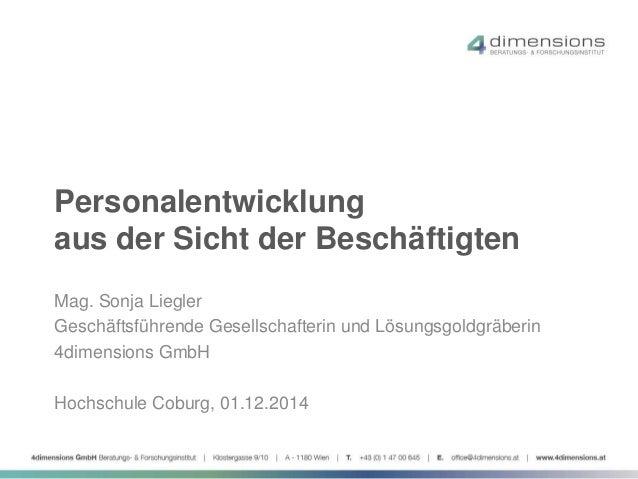 Personalentwicklung  aus der Sicht der Beschäftigten  Mag. Sonja Liegler  Geschäftsführende Gesellschafterin und Lösungsgo...