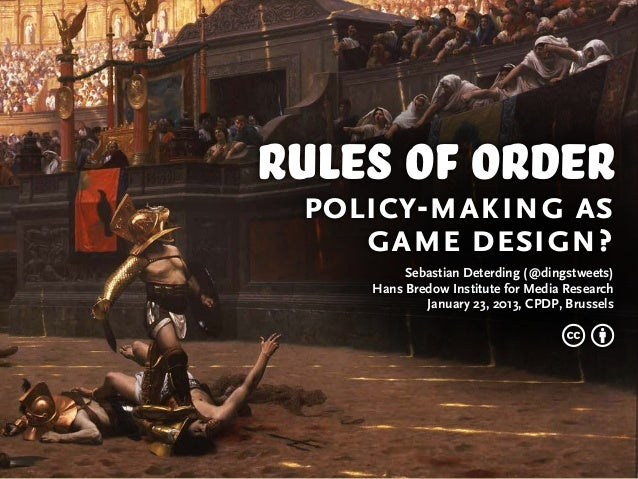 Rules of Order: Policy-Making as Game Design?