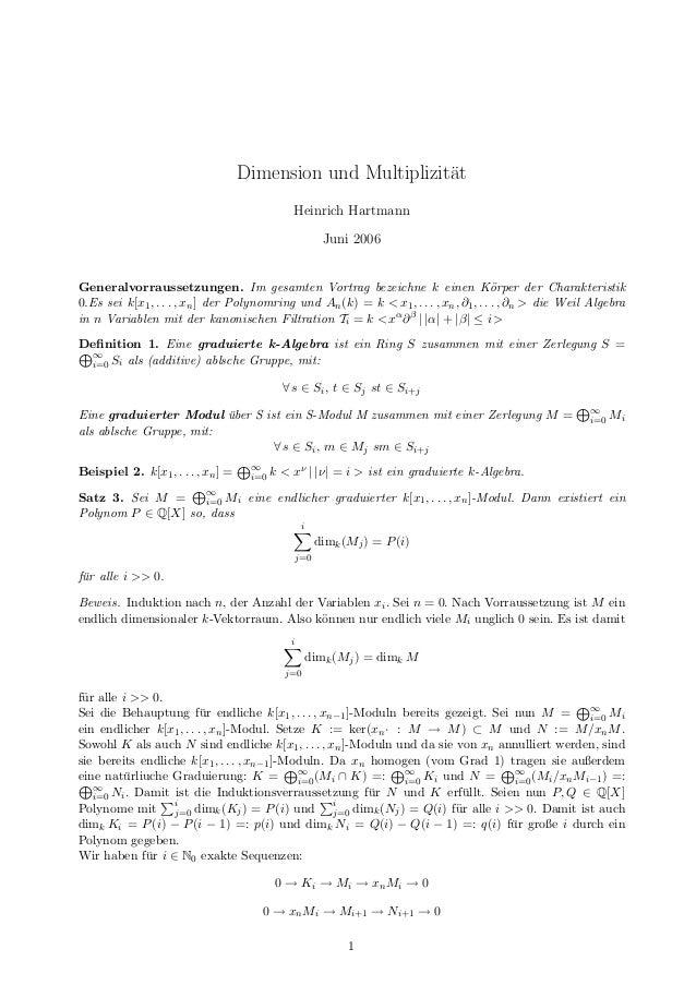 Dimension und Multiplizit¨at Heinrich Hartmann Juni 2006 Generalvorraussetzungen. Im gesamten Vortrag bezeichne k einen K¨...