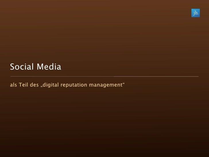 """Social Media als Teil des """"digital reputation management"""""""