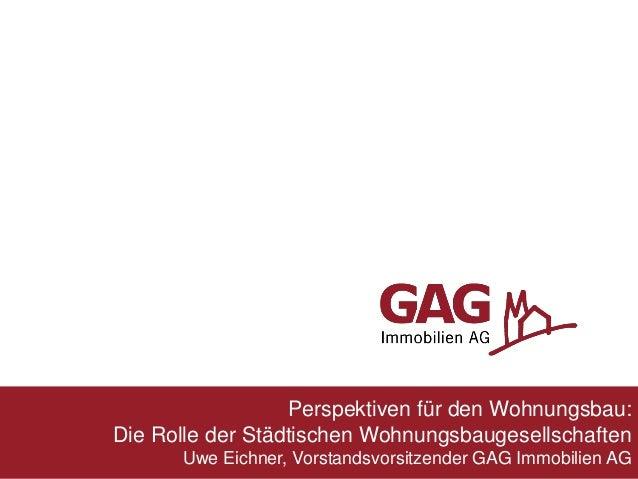 Die Rolle der Städtischen Wohnungsbaugesellschaften 1 Perspektiven für den Wohnungsbau: Die Rolle der Städtischen Wohnungs...