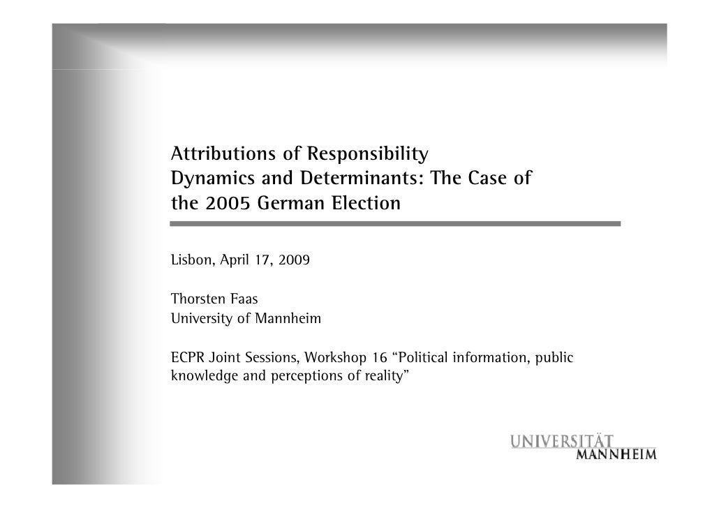Attributions of Responsibility Dynamics and Determinants: The Case of the 2005 German Election  Lisbon, April 17, 2009  Th...