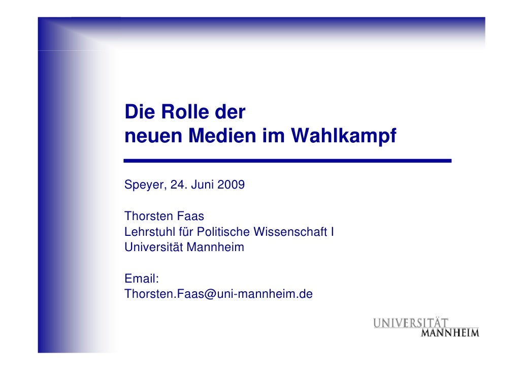 Die Rolle der neuen Medien im Wahlkampf  Speyer, 24. Juni 2009  Thorsten Faas Lehrstuhl für Politische Wissenschaft I Univ...