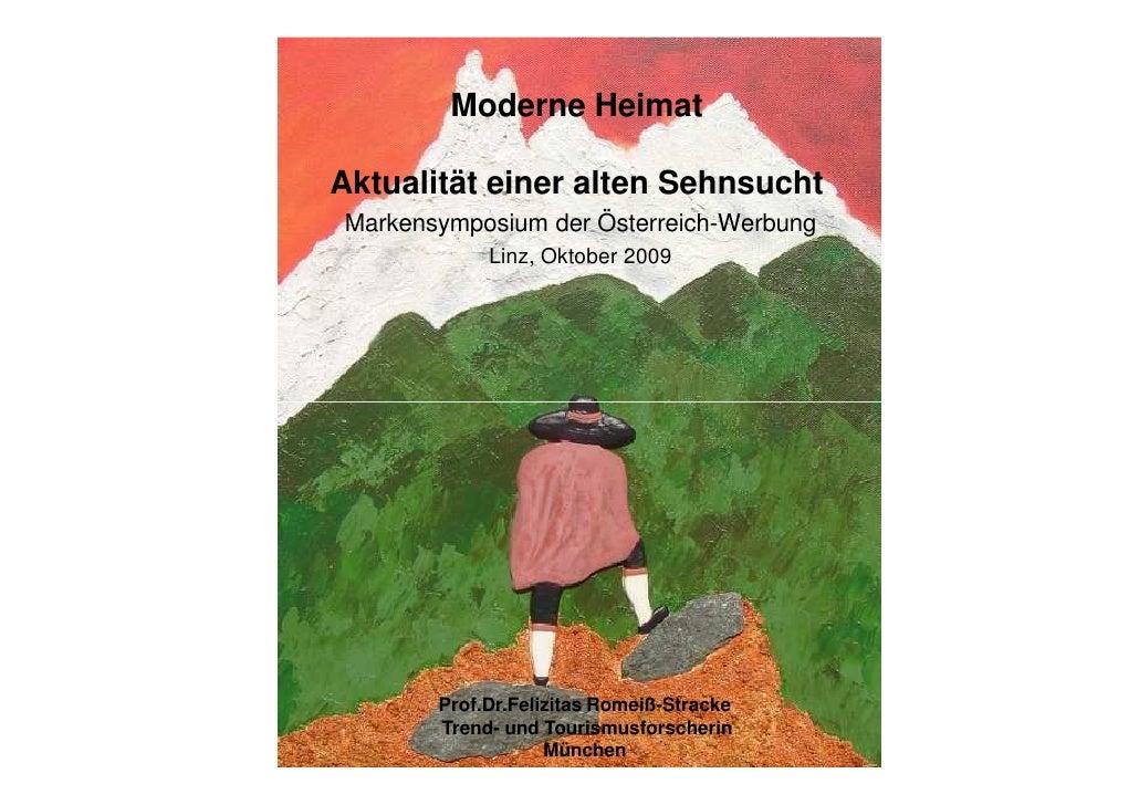 Moderne Heimat  Aktualität einer alten Sehnsucht Markensymposium der Österreich-Werbung             Linz, Oktober 2009    ...
