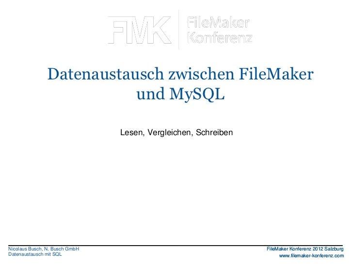 FileMaker Konferenz2010               Datenaustausch zwischen FileMaker                          und MySQL                ...