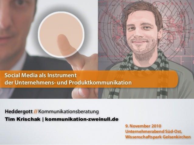 Social Media als Instrument der Unternehmens- und Produktkommunikation 9. November 2010 Unternehmerabend Süd-Ost, Wissensc...
