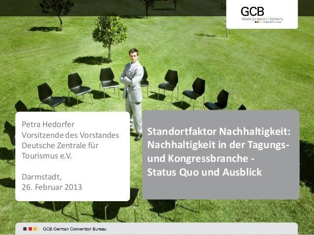 Petra HedorferVorsitzende des Vorstandes   Standortfaktor Nachhaltigkeit:Deutsche Zentrale für        Nachhaltigkeit in de...